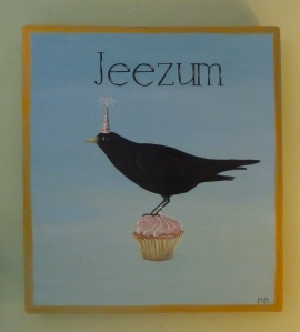 cupcake Jeezum crow 2 (one of my new paintings)