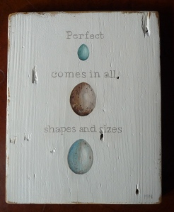 Perfect Comes in All Shapes and Sizes (acrylic on old board) for sale on my artwork page