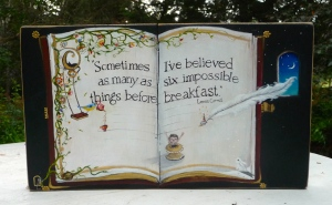 "A painting that I'm currently working on with another of my favorite quotes, ""Sometimes I've believed six impossible things before breakfast"" Lewis Carroll"